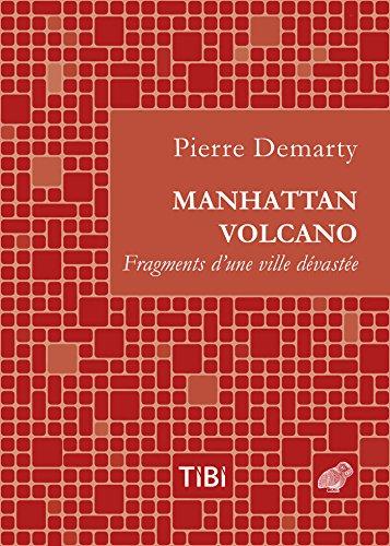 Manhattan volcano: Fragments d'une ville dévastée (Tibi t. 1)