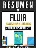 """Resumen De """"Fluir: Una Psicología De La Felicidad - De Mihaly Csikszentmihalyi"""""""