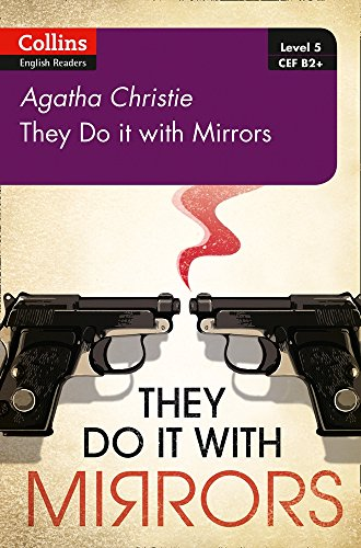 They Do It With Mirrors: B2+ Level 5 (Collins Agatha Christie ELT Readers) por Agatha Christie
