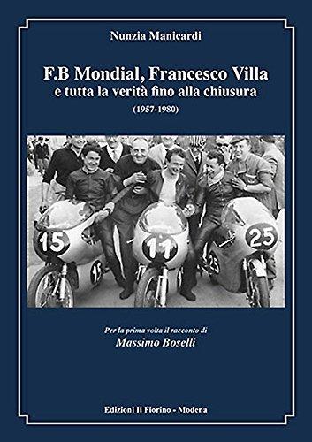 F.B Mondial, Francesco Villa e tutta la verit fino alla chiusura (1957-1980)