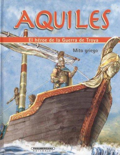 Aquiles. El heroe de la Guerra de Troya/Achilles, Hero of the Trojan War (Mitos Para Ninos) por Diana Lopez De Mesa