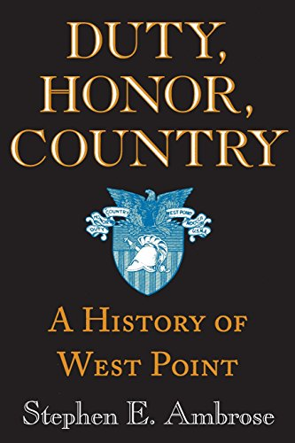 Duty, Honor, Country: A History of West Point por Stephen E. Ambrose