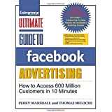 Ultimate Guide to Facebook Advertising: How to Access 600 Million Customers in 10 Minutes (Ultimate Series) by Perry Marshall (2011-10-01)