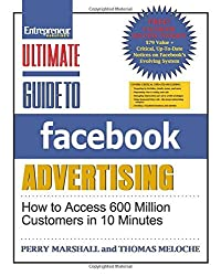 Ultimate Guide to Facebook Advertising: How to Access 600 Million Customers in 10 Minutes (Ultimate Series) by Perry Marshall (1-Oct-2011) Paperback