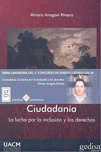 Ciudadanía. La lucha por la inclusión y los derechos (Biblioteca Iberoamericana de Pensamiento / Sociología)