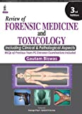 Review Of Forensic Medicine And Toxicology: Including Clinical & Pathological Aspects