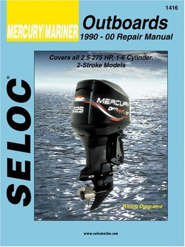 Mercury/Mariner: Outboards, 1990-00 Repair Manual 2 1/2-275 Horsepower, 1 - 6 Cylinder (Seloc Marine Manuals) (Motoren Mercury)