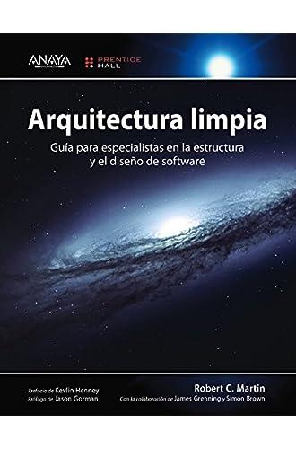Arquitectura limpia: Guía para especialistas en la estructura y el diseño de software