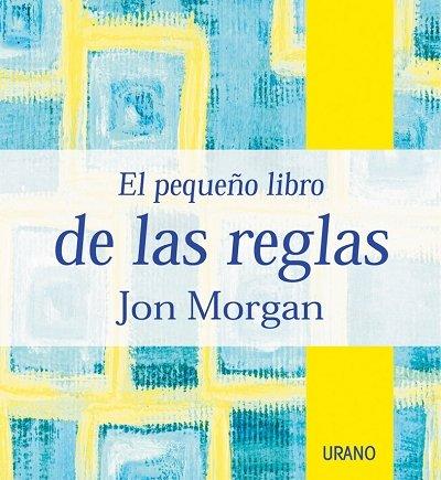 Descargar Libro El pequeño libro de las reglas (Crecimiento personal) de Jon Morgan