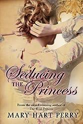 Seducing the Princess (English Edition)