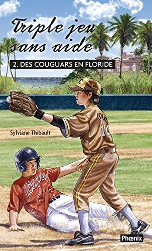 Triple jeu sans aide 02 : Des couguars en Floride: Des couguars en Floride