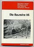 Die Baureihe 95 - Karl-Heinz Jansen, Wolfgang Lauber, Peter Melcher, Hansjürgen Wenzel