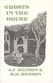 GHOSTS IN THE HOUSE by [Benson, R. H. , Benson, A. C.]
