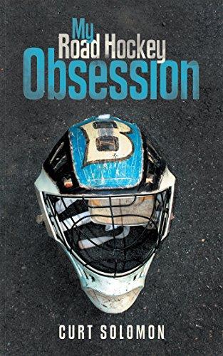 My Road Hockey Obsession (English Edition) por Curt Solomon