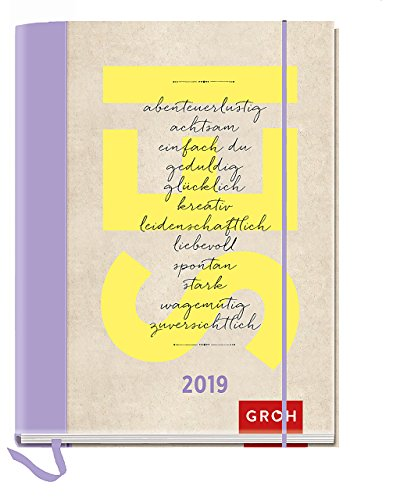 2019 SEI abenteuerlustig achtsam einfach du geduldig glücklich kreativ liebevoll leidenschaftlich...: Terminplaner mit Wochenkalendarium | Maße (BxH): 12x15,5cm