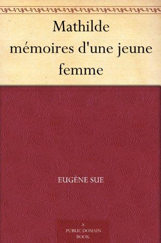 Couverture du livre Mathilde mémoires d'une jeune femme