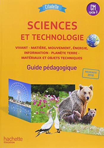 Citadelle Sciences CM - Guide pédagogique - Ed. 2018 par Jack Guichard