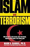 Islam And Terrorism: What the Quran really teaches about Christianity, violence and the goals of the Islamic jihad. by Mark A. Gabriel (2002) Paperback
