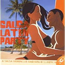 Salsa Latin Party : A Salsa Merengue Bachata Collection