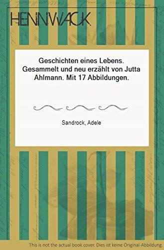 Geschichten eines Lebens. Gesammelt und neu erzählt von Jutta Ahlemann.