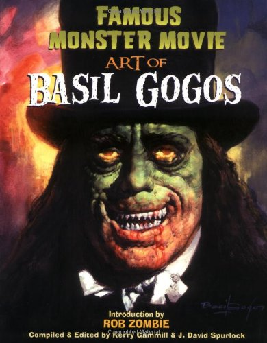 Famous Monster Movie Art of Basil Gogos por Kerry Gammill