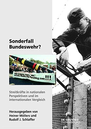 Sonderfall Bundeswehr?: Streitkräfte in nationalen Perspektiven und im internationalen Vergleich (Sicherheitspolitik und Streitkräfte der Bundesrepublik Deutschland, Band 12)