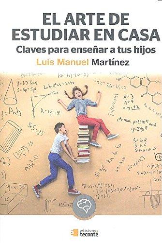 El arte de estudiar en casa: Claves para enseñar a tus hijos (Teconté. Crécete)