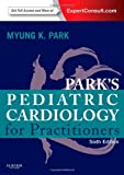 Park's Pediatric Cardiology for Practitioners: Expert Consult - Online and Print
