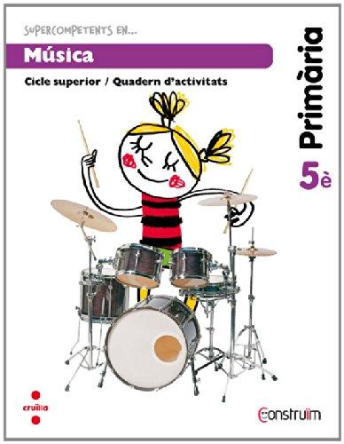 Supercompetents en... Música. 5 Primària. Construïm. Quadern - 9788466134866 por Equip Editorial Cruïlla
