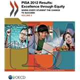 Pisa Pisa 2012 Results: Excellence through Equity (Volume Ii): Giving Every Student the Chance to Succeed
