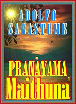 Pranayama y Maithuna de [Sagastume, Adolfo]