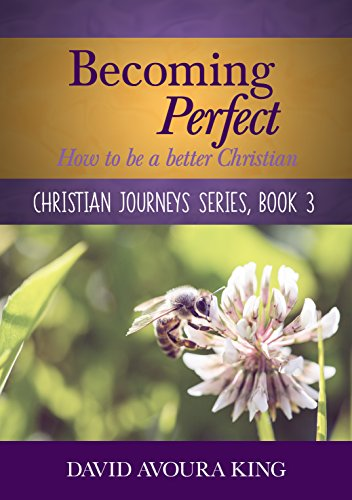 becoming-perfect-how-to-be-a-better-christian-christian-journeys-book-3-english-edition