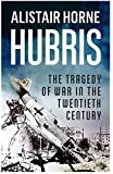 Hubris: The Tragedy of War in the Twentieth Century