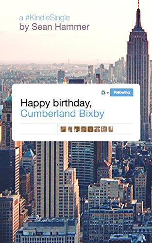 Happy Birthday, Cumberland Bixby (Kindle Single) (English Edition)