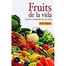 Fruits de la vida.: Fruites i verdures per ser feliç (Perfils)