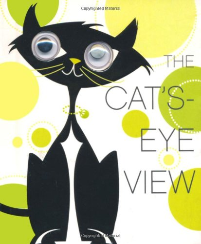 The Cat's Eye View
