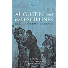 Augustine and the Disciplines: From Cassiciacum to Confessions