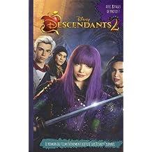 Descendants 2 - Le roman du film: Novélisation du deuxième film