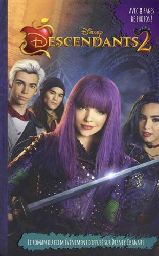 Descendants 2 - Le roman du film: Novél...
