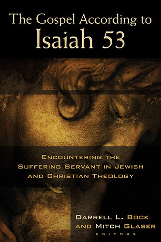 The Gospel According to Isaiah 53: Encountering the Suffering Servant in Jewish and Christian Theology