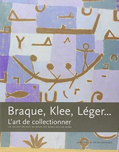 Braque, Klee, Léger... : L'art de collectionner, La collection Rupf du Musée des Beaux-Arts de Berne par Susanne Friedli