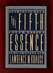 The Fifth Essence: The Search for Dark Matter in the Universe