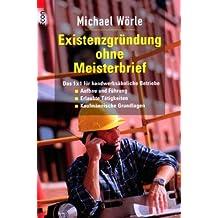 Existenzgründung ohne Meisterbrief by Michael Wörle (2001-09-05)