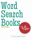Word Search Books: A Collection of 60 Fun-Themed Word Search Puzzles; Great for Adults and for Kids! (Volume 1)