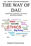 The Way of DAU - Digital As Usual: How To Adopt a Digital Business Model