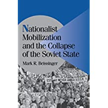 Nationalist Mobilization and the Collapse of the Soviet State (Cambridge Studies in Comparative Politics)