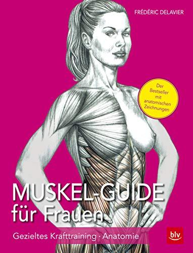 Muskel Guide für Frauen: Gezieltes Krafttraining - Anatomie (BLV)