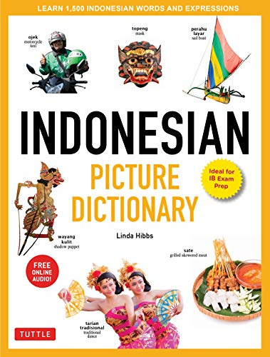 Indonesian Picture Dictionary: Learn 1,500 Indonesian Words and Expressions (Ideal for IB Exam Prep; Includes Online Audio) (Tuttle Picture Dictionary Book 5) (English Edition)