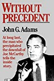 Without Prededent: The Story of the Death of McCarthyism