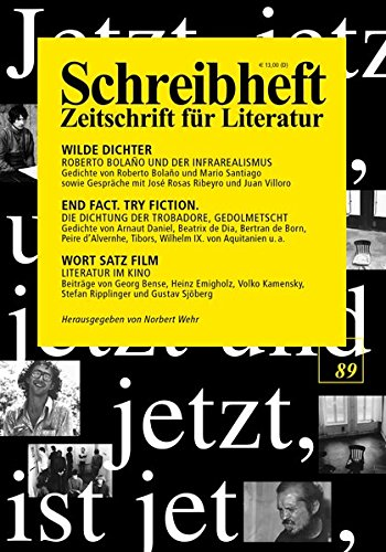 Wilde Dichter - Roberto Bolano und der Infrarealismus / End fact. Try fiction. - Die Dichtung der Trobadore, gedolmetscht / Wort Satz Film - Literatur ... (Schreibheft / Zeitschrift für Literatur 89)